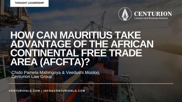 How can Mauritius take advantage of the African Continental Free Trade Area (AfCFTA)? (By Chido Pamela Mafongoya & Veedushi Mooloo)