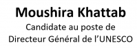 Moushira Khattab, Candidate au poste de Directeur Général de l'UNESCO