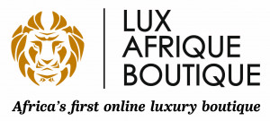 Lux Afrique Group opens Africa's first luxury e-commerce boutique, Lux Afrique Boutique